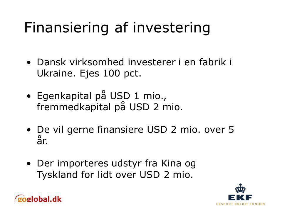 Finansiering af investering Dansk virksomhed investerer i en fabrik i Ukraine.