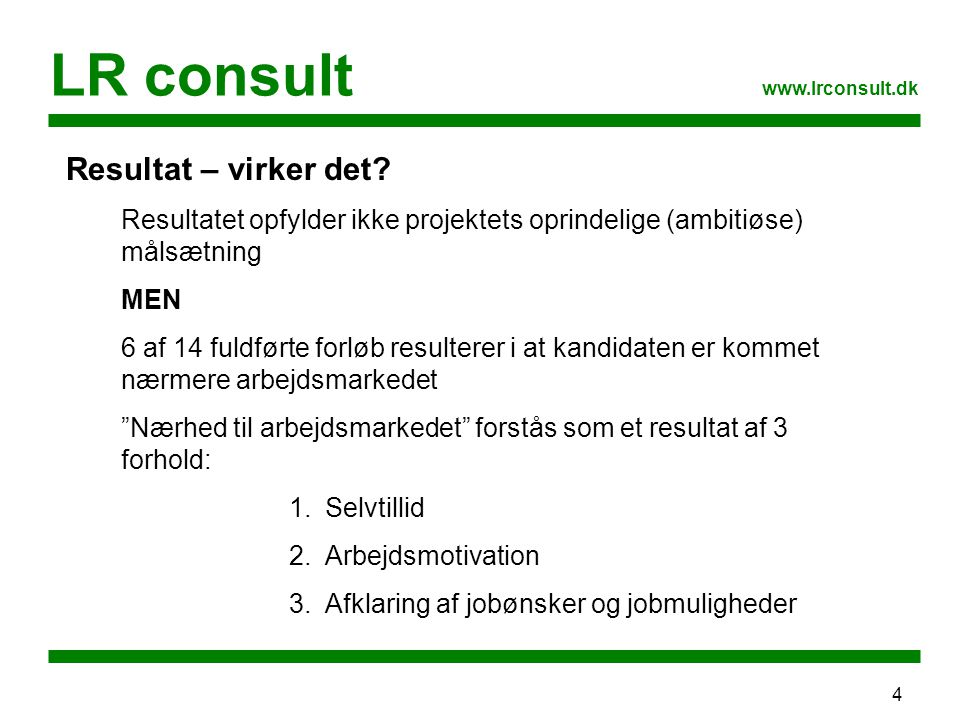4 LR consult www.lrconsult.dk Resultat – virker det.