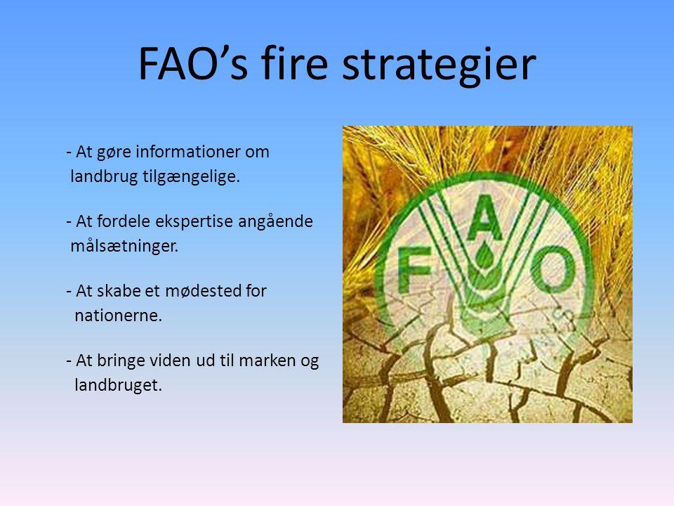 FAO's fire strategier - At gøre informationer om landbrug tilgængelige.