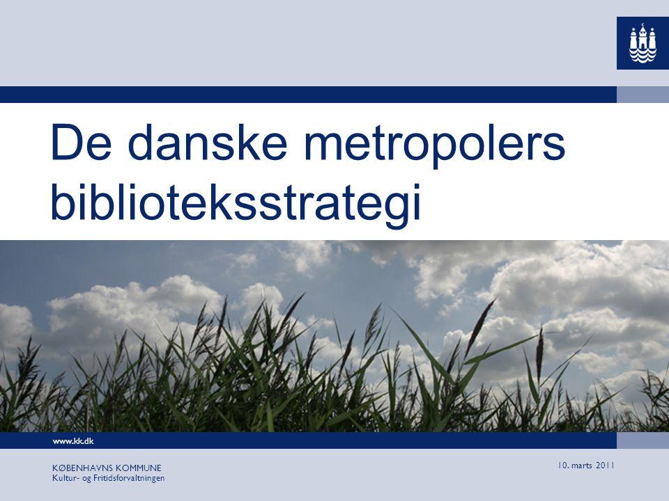 www.kk.dk KØBENHAVNS KOMMUNE Kultur- og Fritidsforvaltningen 10.