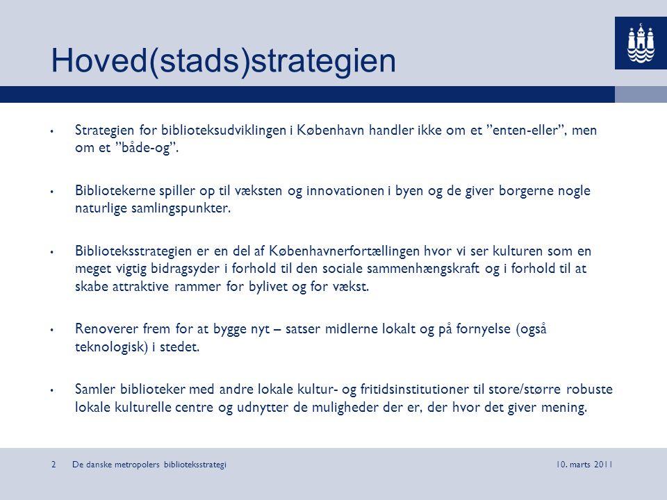 Hoved(stads)strategien København har i løbet af 2010 foretaget en række sammenlægninger af biblioteker og kulturhuse i næsten alle 10 bydele.