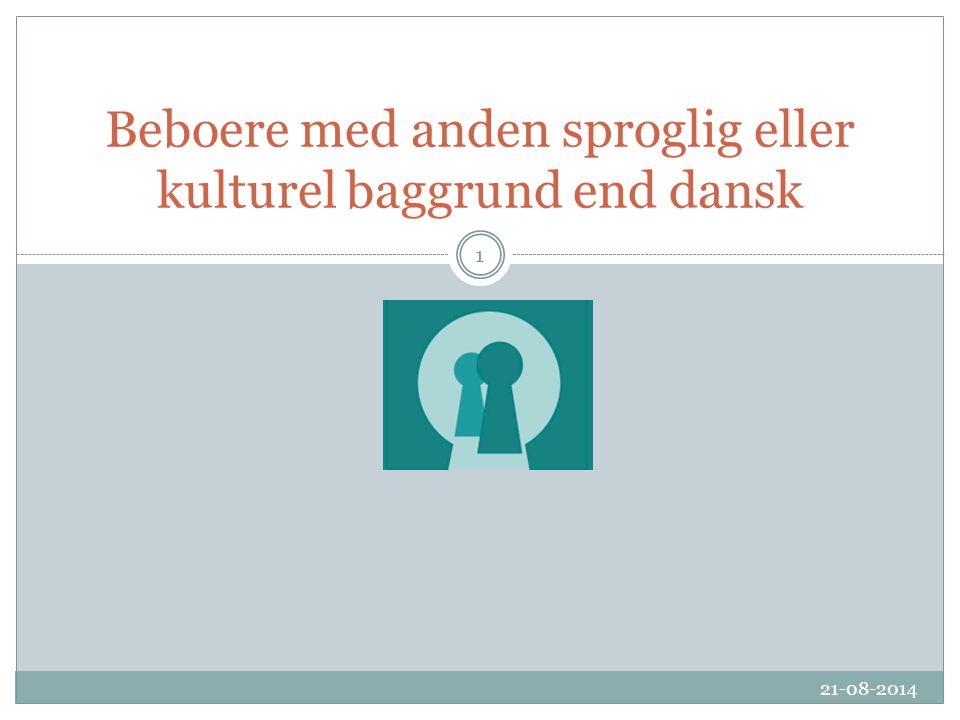 Beboere med anden sproglig eller kulturel baggrund end dansk 21-08-2014 1