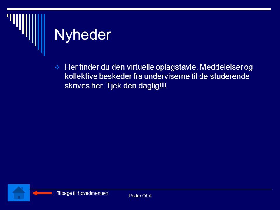Peder Ohrt Nyheder  Her finder du den virtuelle oplagstavle.