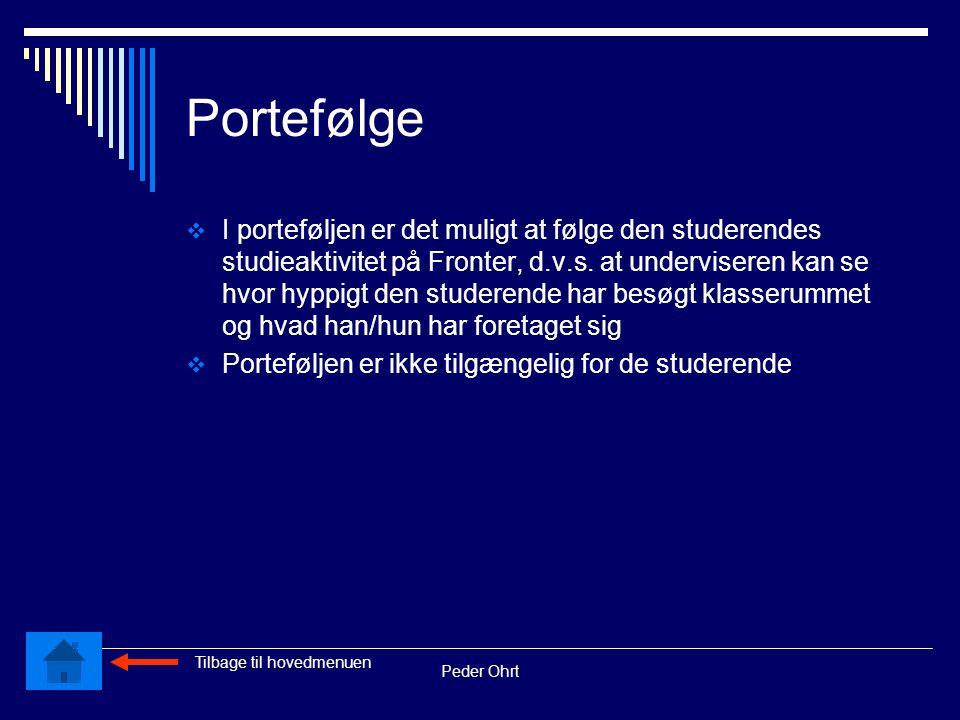 Peder Ohrt Portefølge  I porteføljen er det muligt at følge den studerendes studieaktivitet på Fronter, d.v.s.