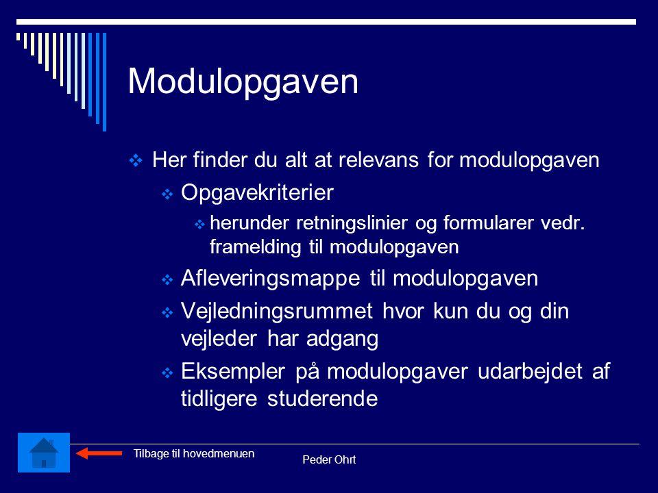 Peder Ohrt Modulopgaven  Her finder du alt at relevans for modulopgaven  Opgavekriterier  herunder retningslinier og formularer vedr.