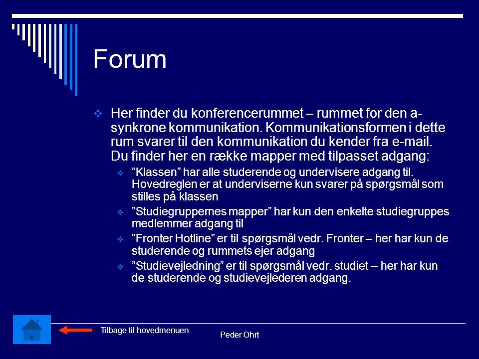 Peder Ohrt Forum  Her finder du konferencerummet – rummet for den a- synkrone kommunikation.