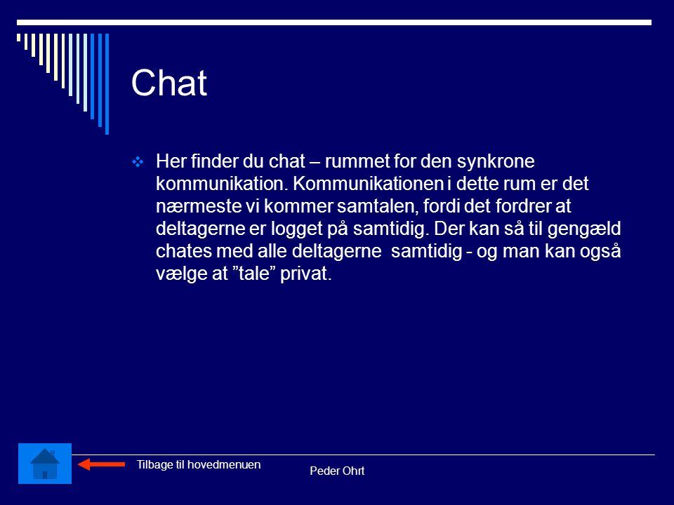 Peder Ohrt Chat  Her finder du chat – rummet for den synkrone kommunikation.