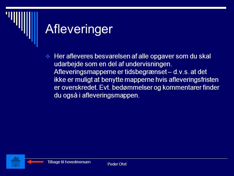 Peder Ohrt Afleveringer  Her afleveres besvarelsen af alle opgaver som du skal udarbejde som en del af undervisningen.