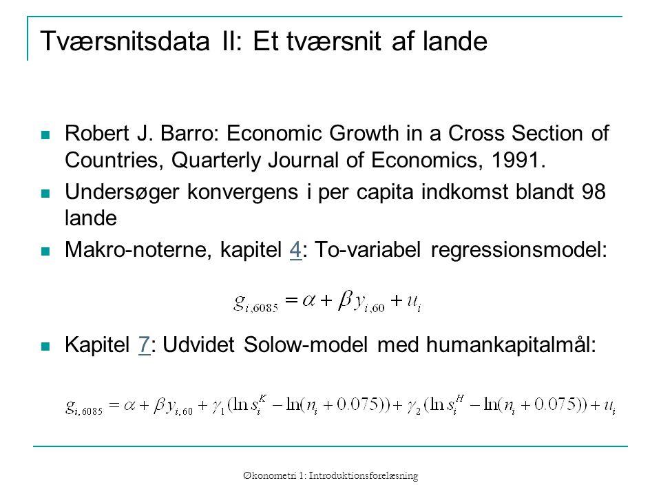 Økonometri 1: Introduktionsforelæsning Tværsnitsdata II: Et tværsnit af lande Robert J.