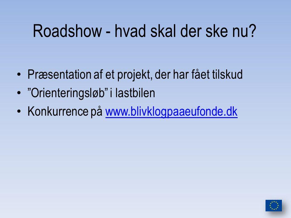 Roadshow - hvad skal der ske nu.
