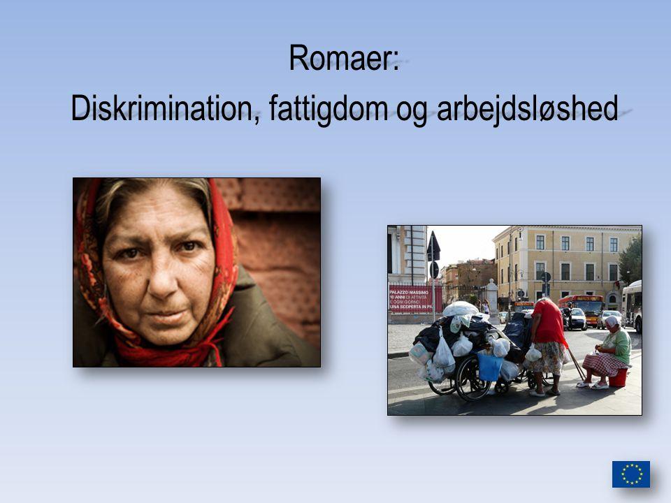 Romaer: Diskrimination, fattigdom og arbejdsløshed