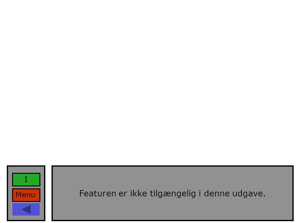 Menu I Featuren er ikke tilgængelig i denne udgave.