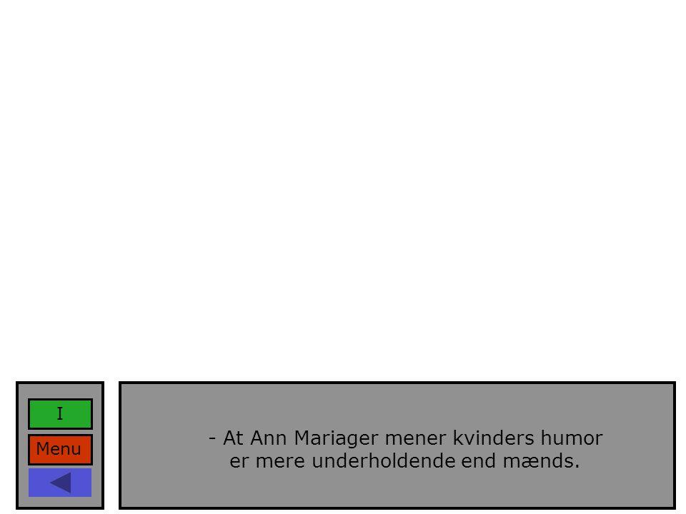 Menu I - At Ann Mariager mener kvinders humor er mere underholdende end mænds.