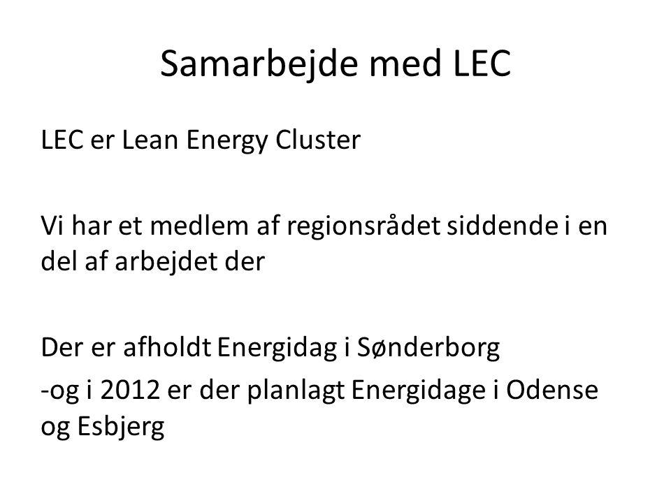 Samarbejde med LEC LEC er Lean Energy Cluster Vi har et medlem af regionsrådet siddende i en del af arbejdet der Der er afholdt Energidag i Sønderborg -og i 2012 er der planlagt Energidage i Odense og Esbjerg