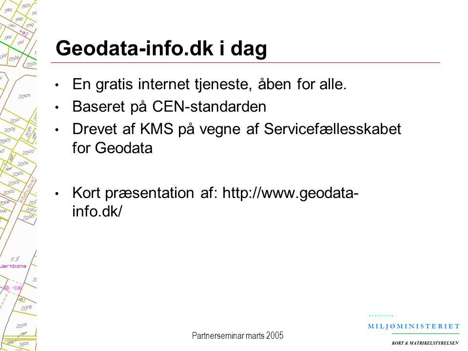 Partnerseminar marts 2005 Geodata-info.dk i dag En gratis internet tjeneste, åben for alle.