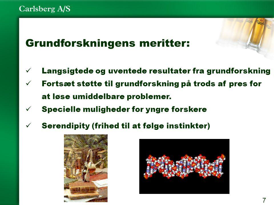 7 Grundforskningens meritter: Langsigtede og uventede resultater fra grundforskning Fortsæt støtte til grundforskning på trods af pres for at løse umiddelbare problemer.