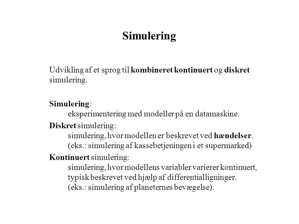 Simulering Udvikling af et sprog til kombineret kontinuert og diskret simulering.