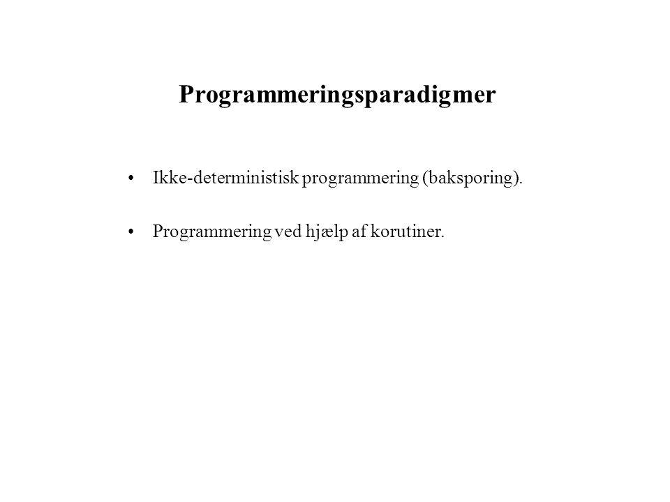 Programmeringsparadigmer Ikke-deterministisk programmering (baksporing).