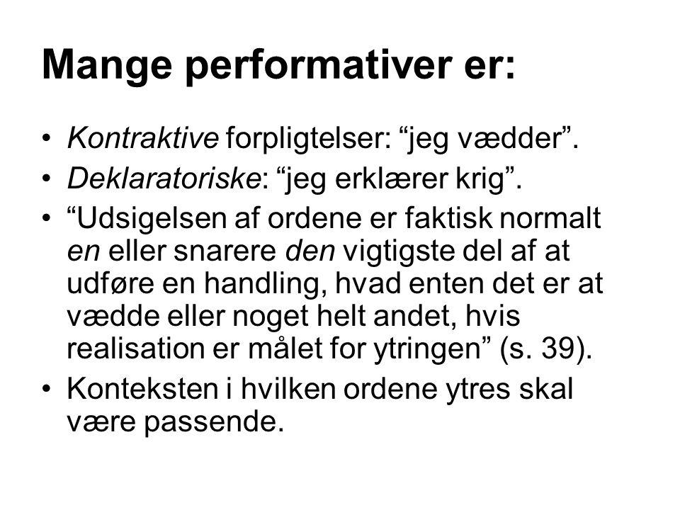 Mange performativer er: Kontraktive forpligtelser: jeg vædder .