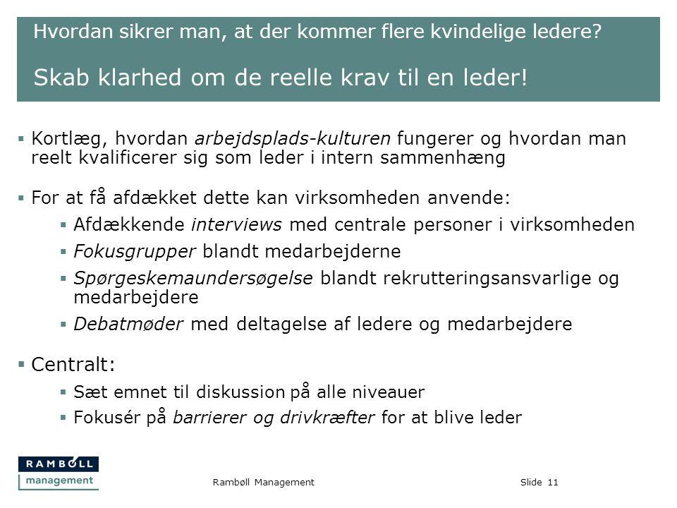 Slide11Rambøll Management Hvordan sikrer man, at der kommer flere kvindelige ledere.