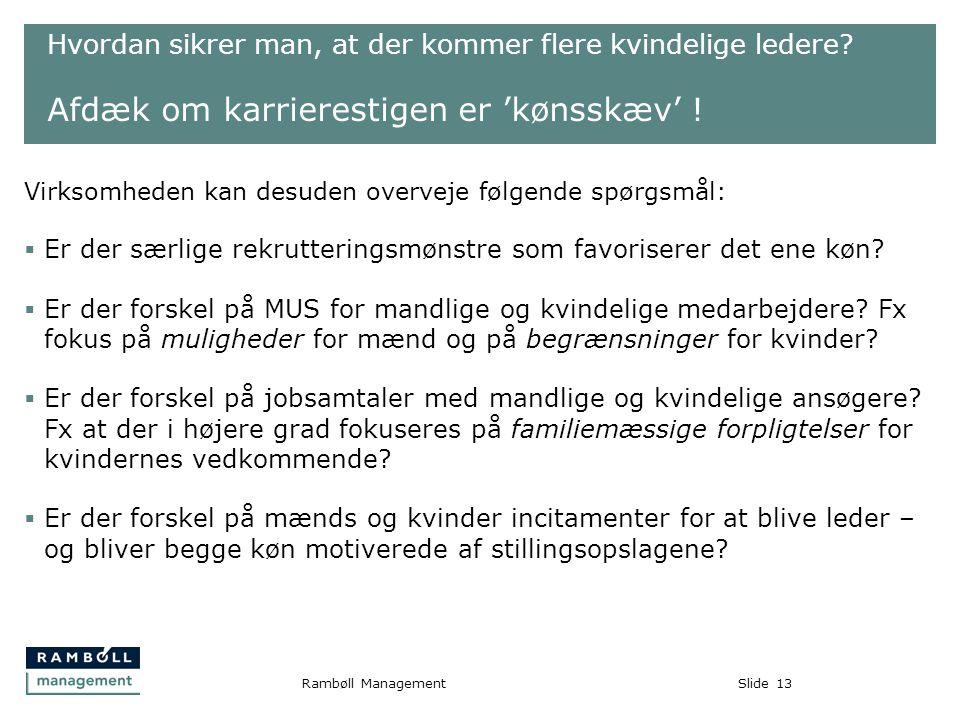 Slide13Rambøll Management Hvordan sikrer man, at der kommer flere kvindelige ledere.