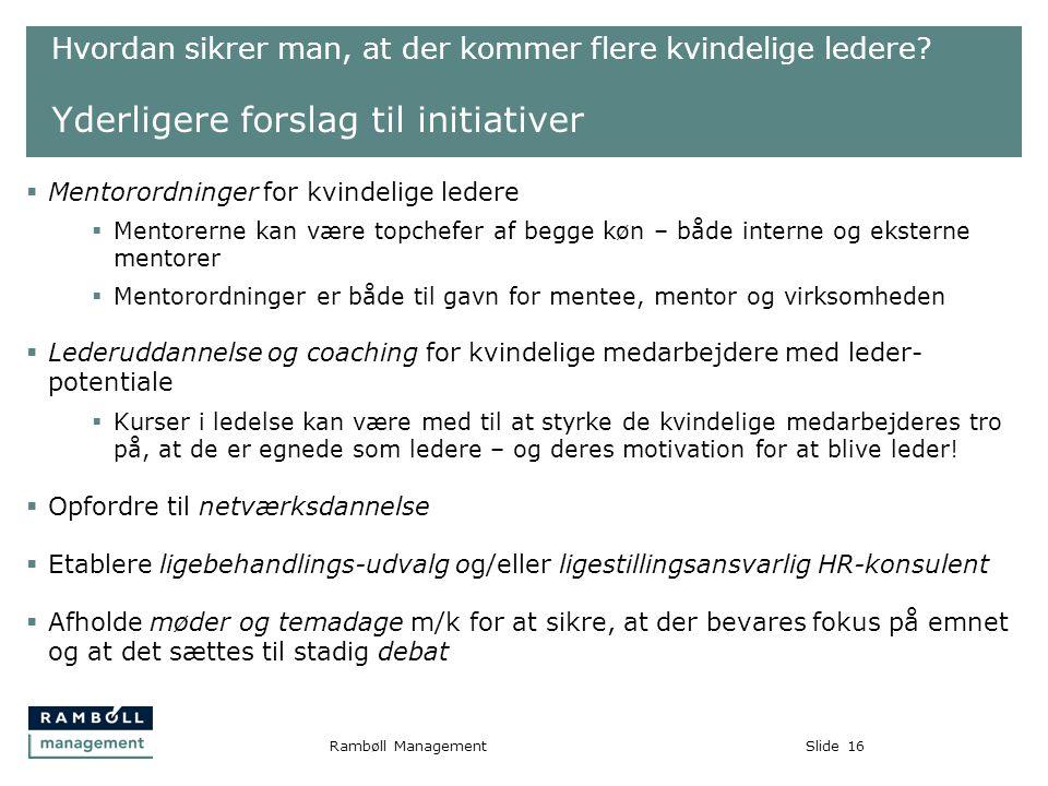 Slide16Rambøll Management Hvordan sikrer man, at der kommer flere kvindelige ledere.