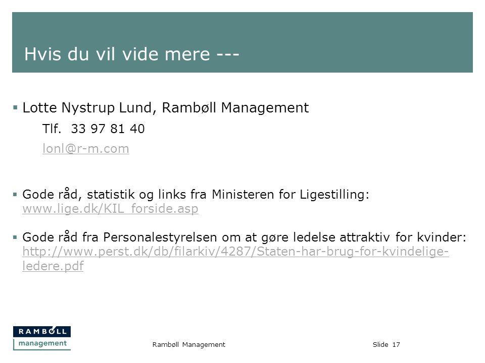 Slide17Rambøll Management  Lotte Nystrup Lund, Rambøll Management Tlf.
