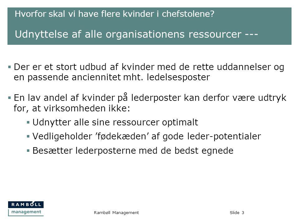 Slide3Rambøll Management Hvorfor skal vi have flere kvinder i chefstolene.