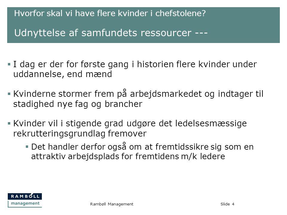 Slide4Rambøll Management Hvorfor skal vi have flere kvinder i chefstolene.