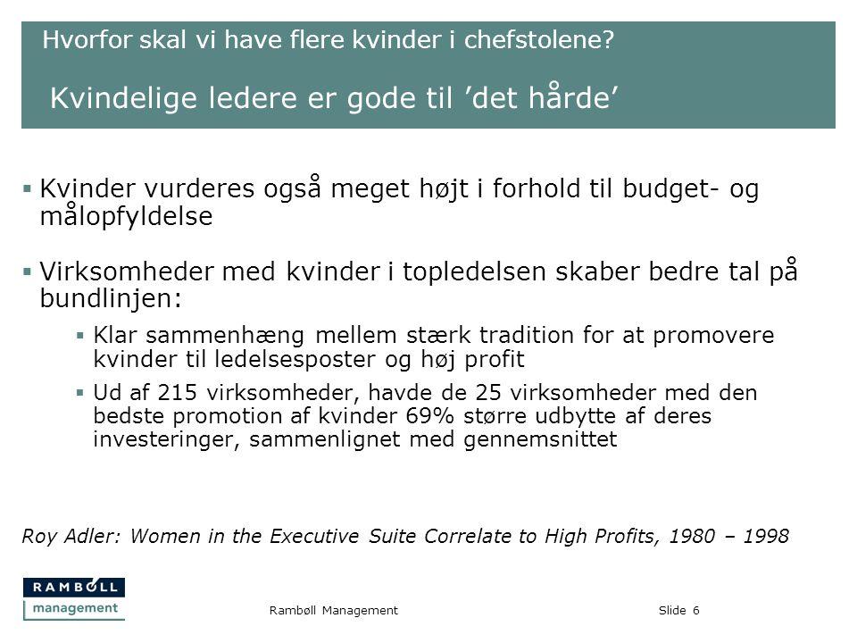 Slide6Rambøll Management Hvorfor skal vi have flere kvinder i chefstolene.