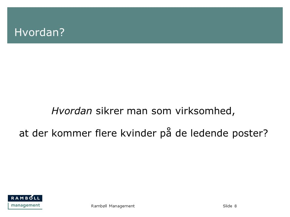 Slide8Rambøll Management Hvordan.