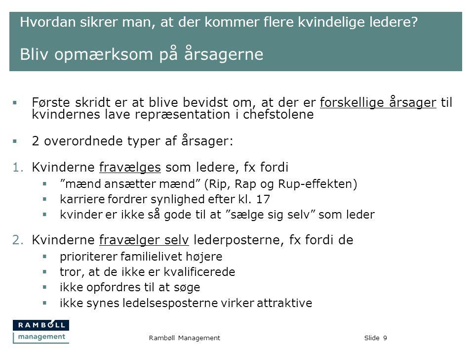 Slide9Rambøll Management Hvordan sikrer man, at der kommer flere kvindelige ledere.