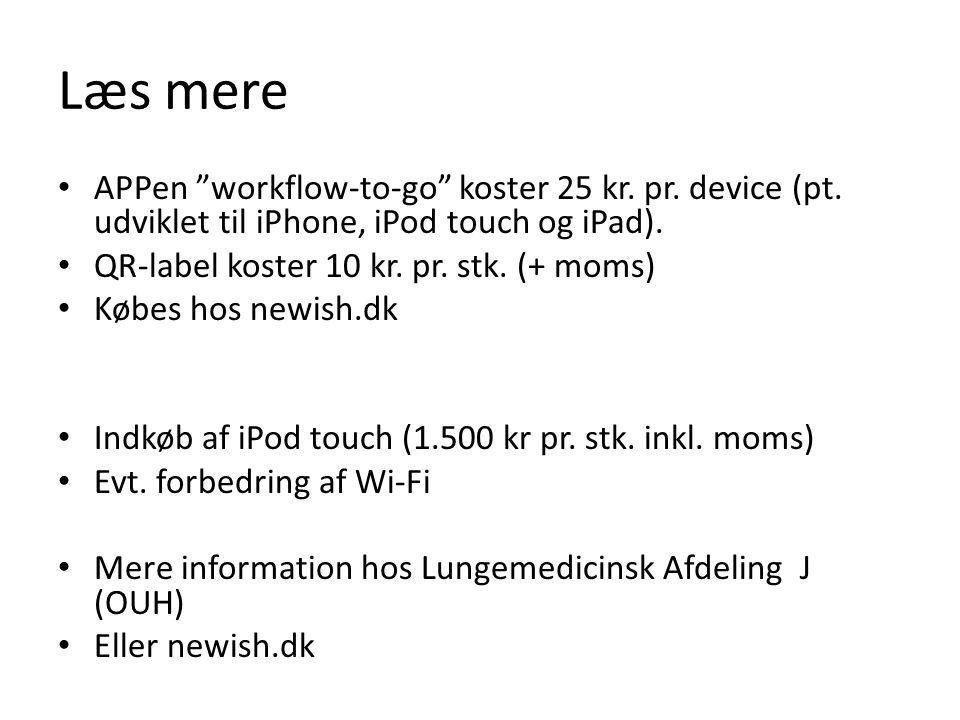 """Læs mere APPen """"workflow-to-go"""" koster 25 kr. pr. device (pt. udviklet til iPhone, iPod touch og iPad). QR-label koster 10 kr. pr. stk. (+ moms) Købes"""