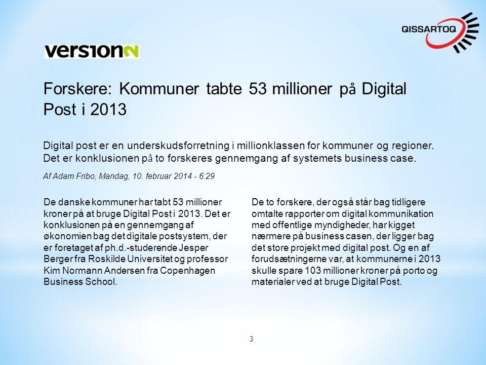 3 Forskere: Kommuner tabte 53 millioner p å Digital Post i 2013 Digital post er en underskudsforretning i millionklassen for kommuner og regioner.