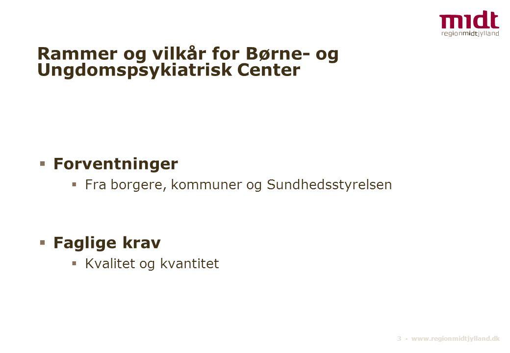 4 ▪ www.regionmidtjylland.dk Børne- og Ungdomspsykiatrisk Center som en del af Psykiatri og Socialområdet