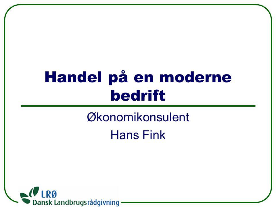 Handel på en moderne bedrift Økonomikonsulent Hans Fink