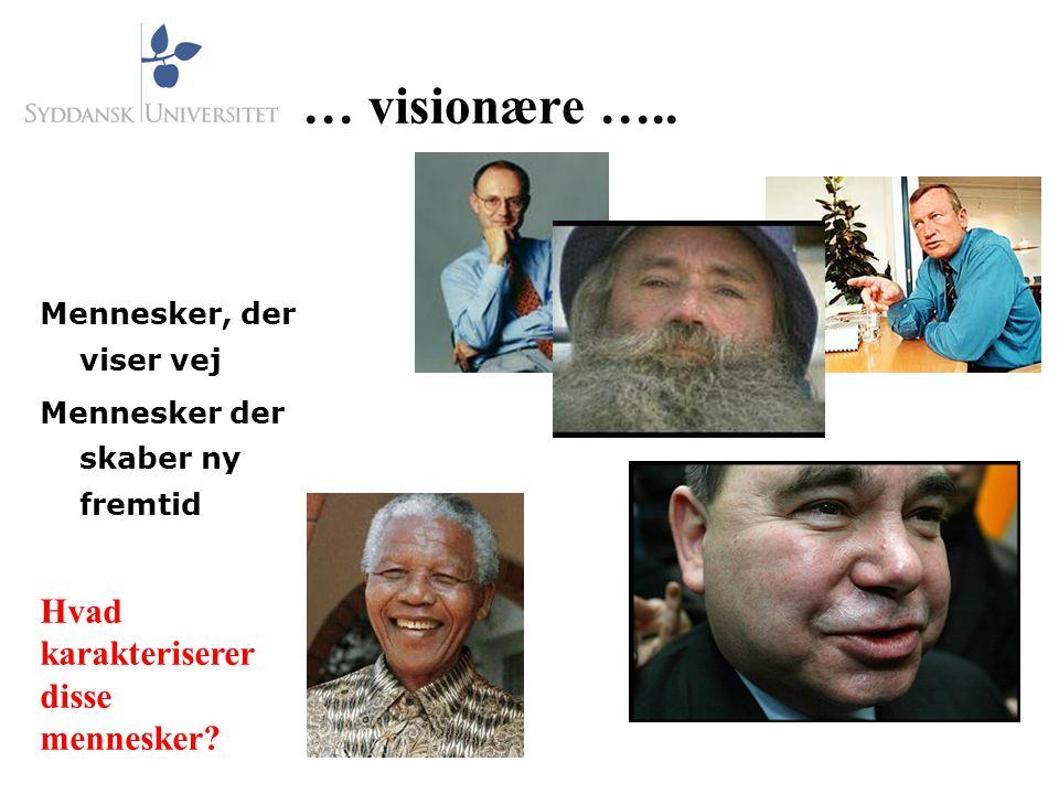 … visionære …..
