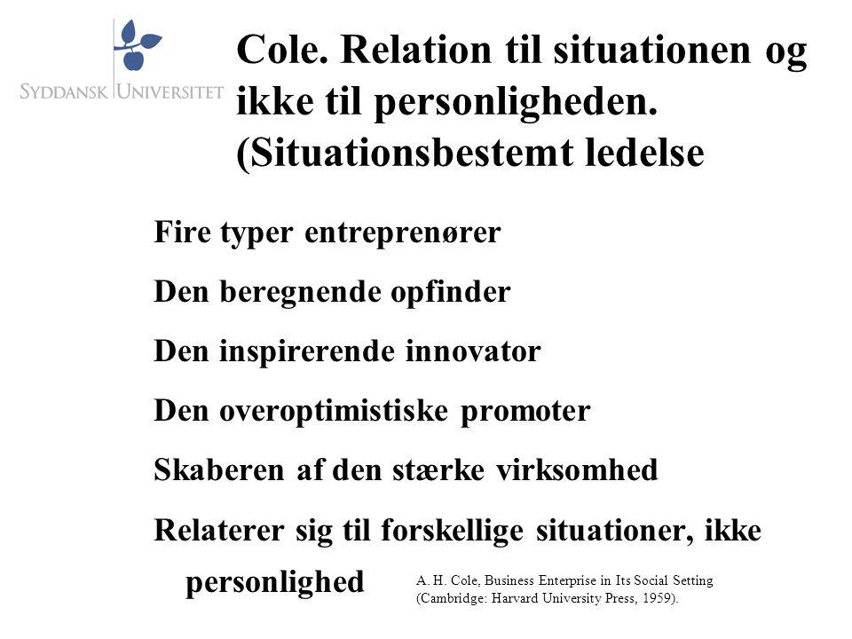 Cole. Relation til situationen og ikke til personligheden.