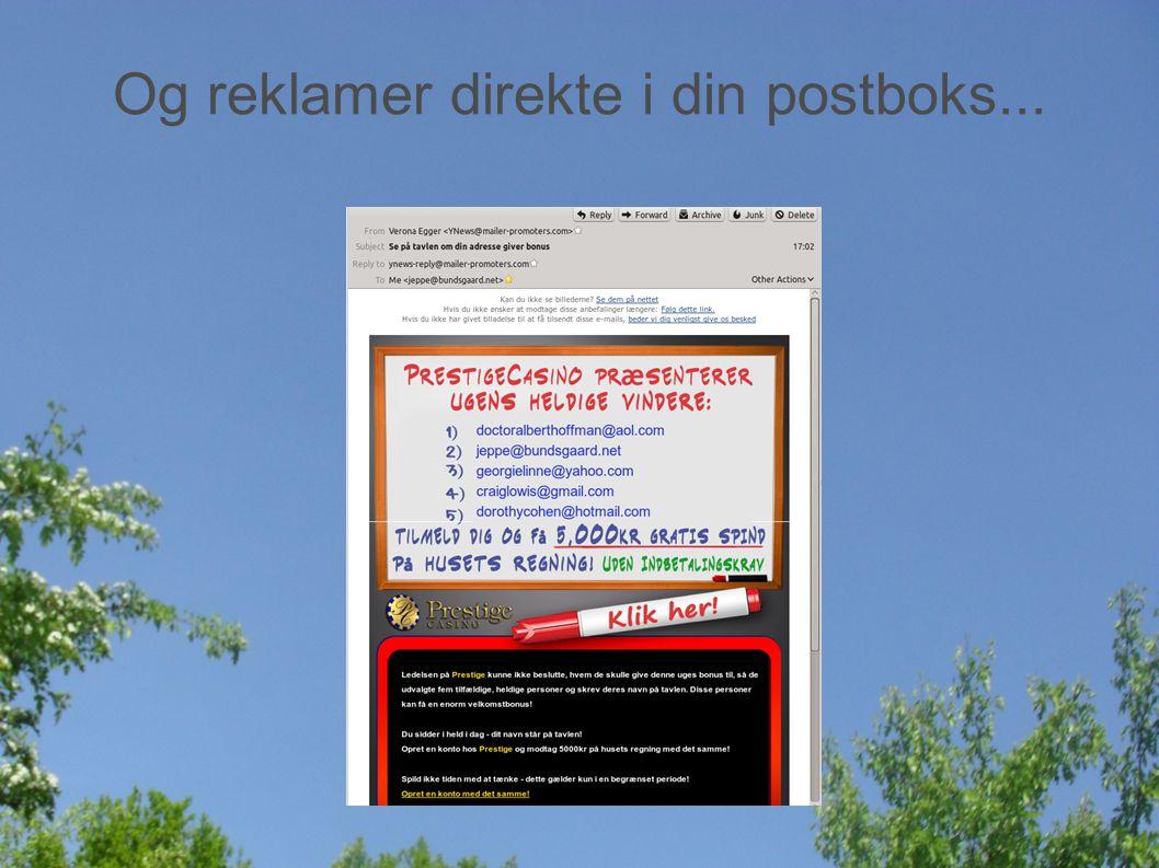 Og reklamer direkte i din postboks...