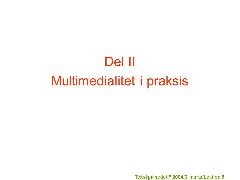 Tekst på nettet F 2004/3. marts/Lektion 5 Del II Multimedialitet i praksis