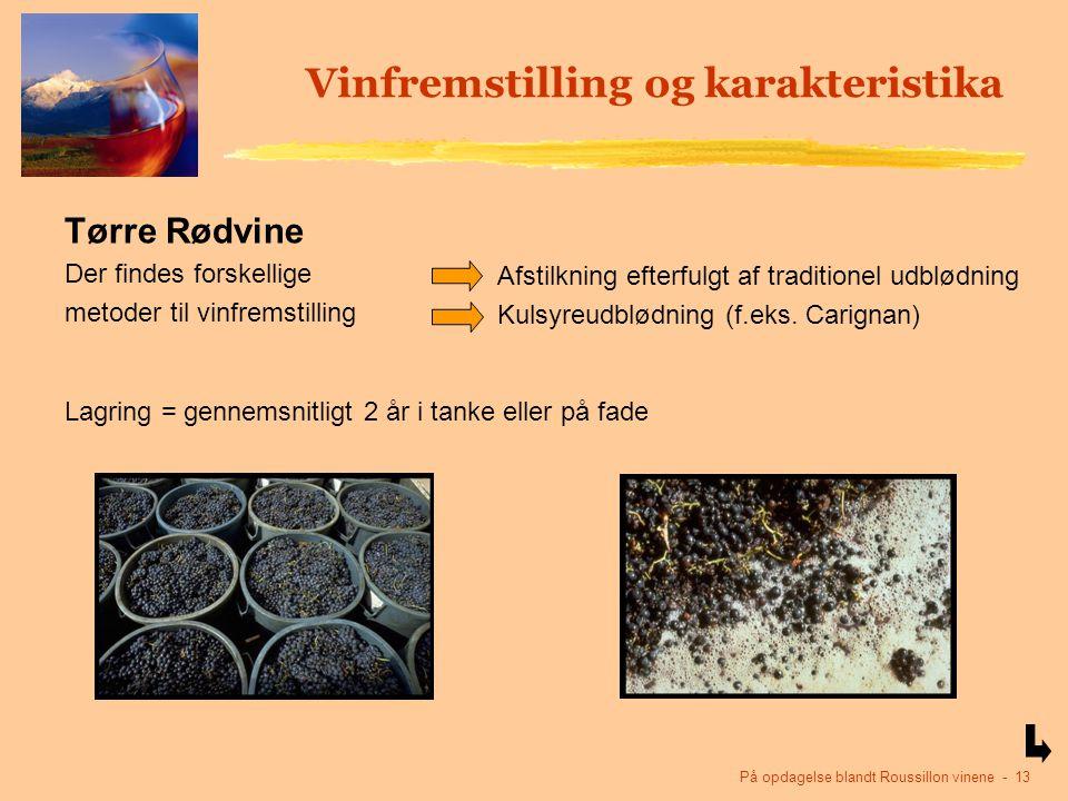 På opdagelse blandt Roussillon vinene - 13 Vinfremstilling og karakteristika Tørre Rødvine Der findes forskellige metoder til vinfremstilling Afstilkning efterfulgt af traditionel udblødning Kulsyreudblødning (f.eks.