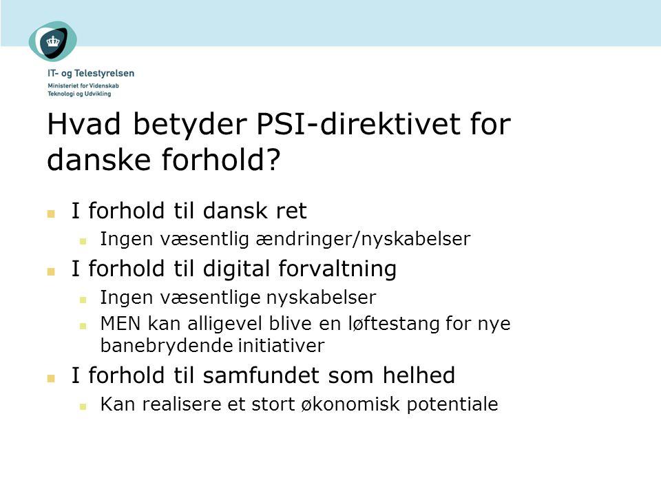 Hvad betyder PSI-direktivet for danske forhold.