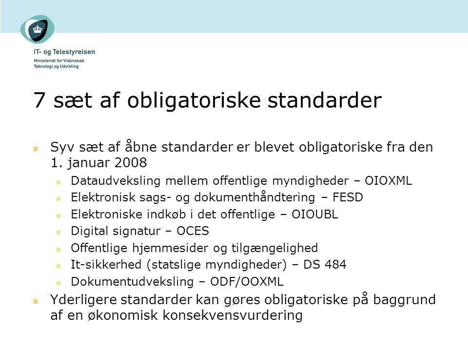 7 sæt af obligatoriske standarder Syv sæt af åbne standarder er blevet obligatoriske fra den 1.