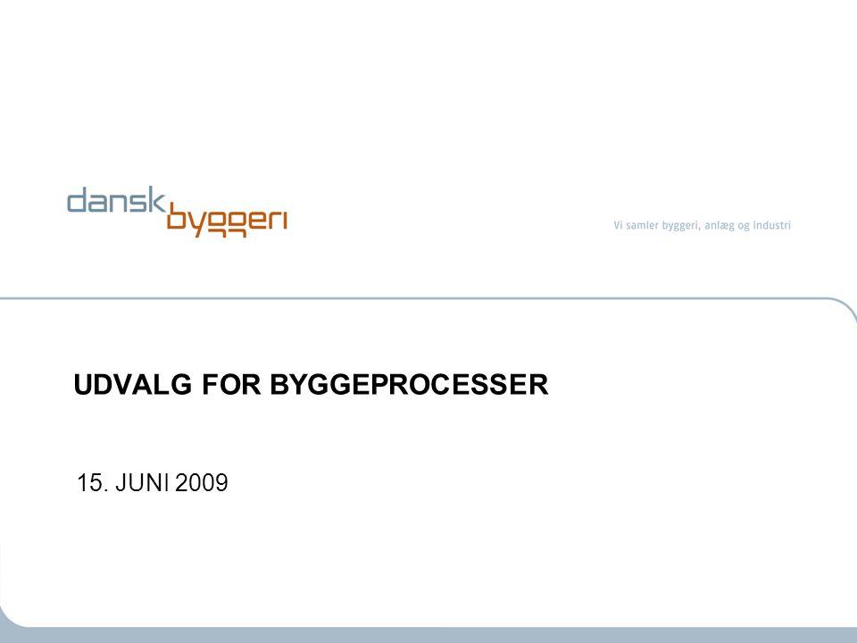 UDVALG FOR BYGGEPROCESSER 15. JUNI 2009