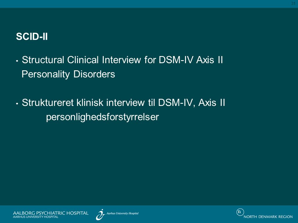 SCID-II Structural Clinical Interview for DSM-IV Axis II Personality Disorders Struktureret klinisk interview til DSM-IV, Axis II personlighedsforstyr