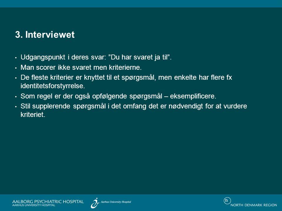 3.Interviewet Udgangspunkt i deres svar: Du har svaret ja til .