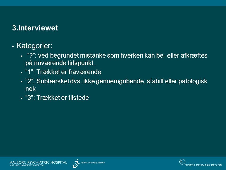 3.Interviewet Kategorier: ? : ved begrundet mistanke som hverken kan be- eller afkræftes på nuværende tidspunkt.