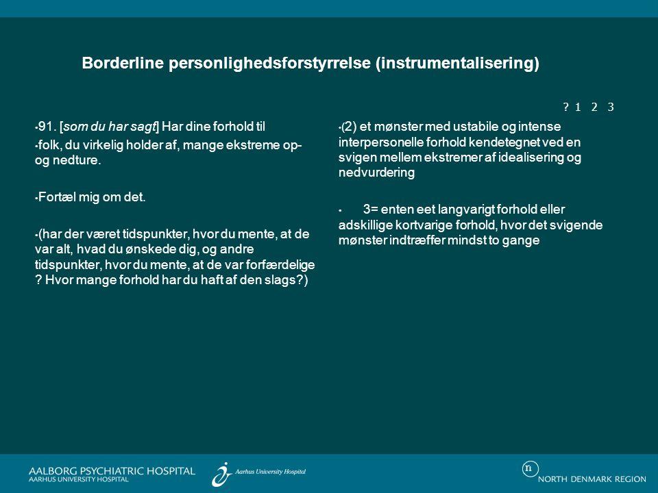 Borderline personlighedsforstyrrelse (instrumentalisering) 91.