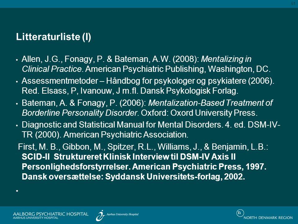 Litteraturliste (I) Allen, J.G., Fonagy, P.& Bateman, A.W.