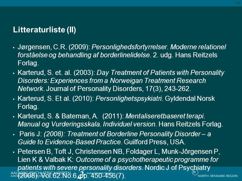 Litteraturliste (II) Jørgensen, C.R.(2009): Personlighedsfortyrrelser.